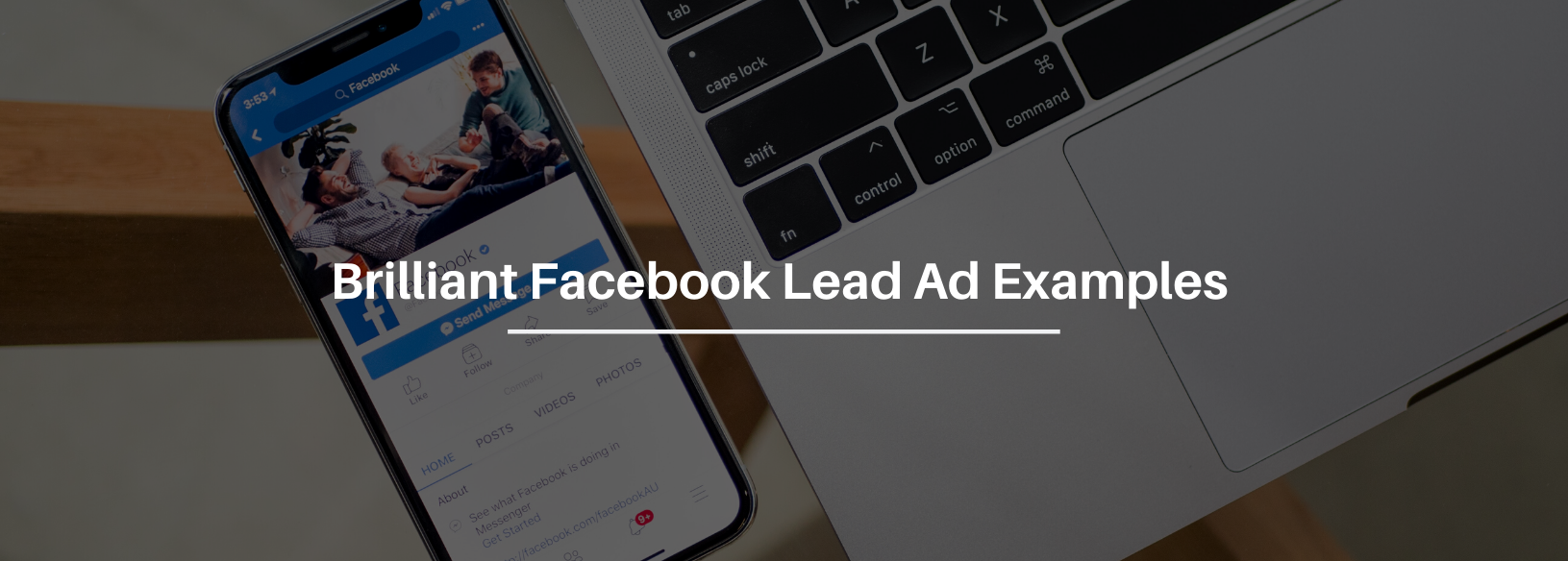 3 Brilliant Facebook Lead Ads That You Can Learn From
