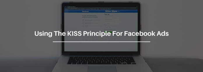 How The KISS Principle Makes Targeting Facebook Ads Easy