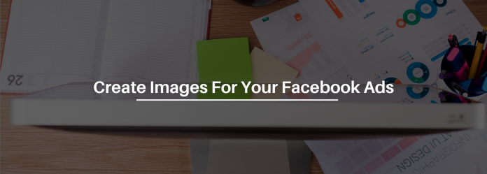 The Simplest Way To Create Facebook Ad Images Like A Pro To Help Get Sales