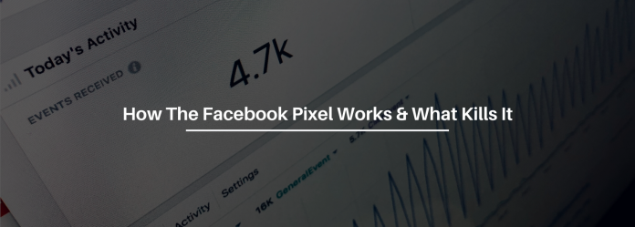 How The Facebook Pixel Works & 3 Things That Will Kill Your Facebook Pixel