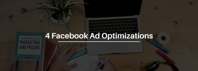 4 Optimization Strategies For Improving Your Facebook Ads